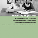 Investing in Illinois' Legal Aid Attorneys: The 2006 Recruitment & Retention Report